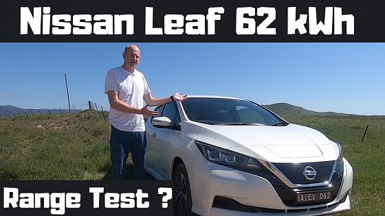 Video: Nissan Leaf 62 Kwh Range Test