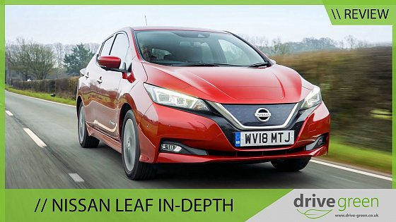 Video: Nissan Leaf 40kW & 62kW Review & Buyers Guide - 4K