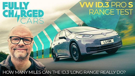 Video: VW ID.3 Pro S Range Test - How many miles can it really do? | Fully Charged CARS