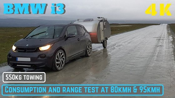 Video: BMW i3 94Ah 550kg Towing Consumption Test
